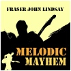 Fraz Records:Store-Melodic-Mayhem-FraserJohnLindsay-blues-incentive-blacksnakeroots